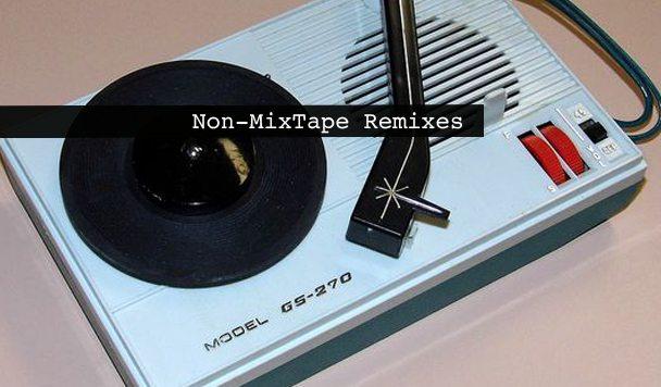 Non-MixTape Remixes 152