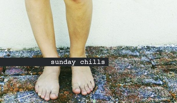 Sunday Chills #67