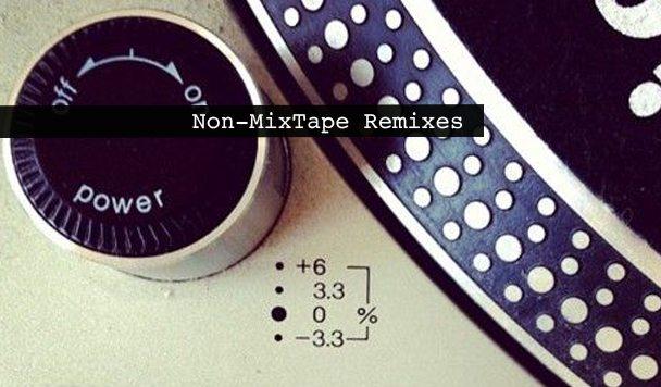 Non-MixTape Remixes 156
