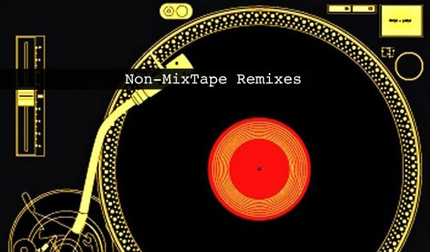 Non-MixTape Remixes 157