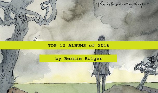 Top 10 Albums of 2016 by Bernie Bolger