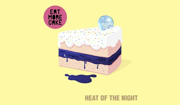 Eat More Cake – 'Heat Of The Night'