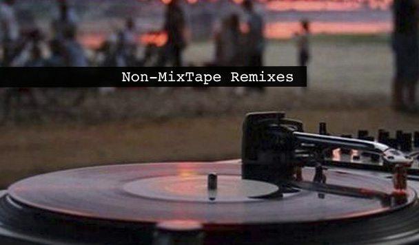 Non-MixTape Remixes 161