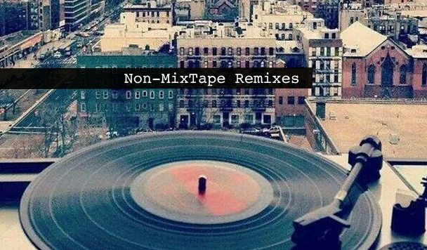 Non-MixTape Remixes 163