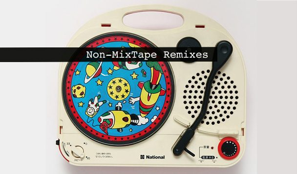 Non-MixTape Remixes 167