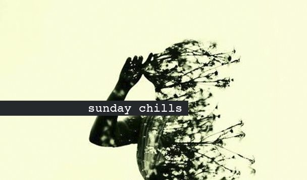 Sunday Chills #78