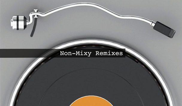 Non-Mixy Remixes 172
