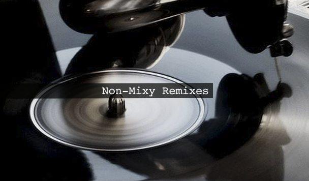 Non-Mixy Remixes 170
