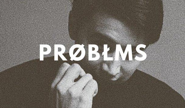 PROBLMS – One
