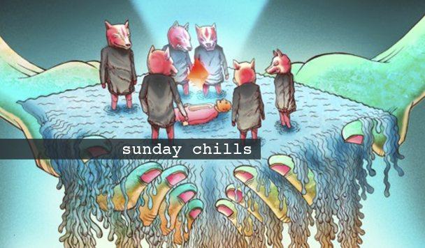 Sunday Chills #86