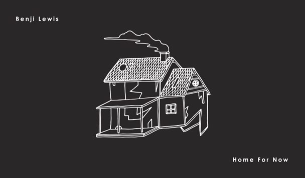 Benji Lewis – 'Home For Now' [EP Stream]