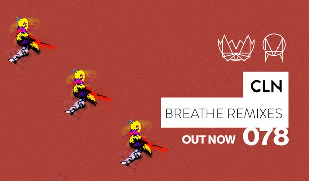 cln – 'Breathe' (Devoted, X&G & Ellie Herring Remixes)