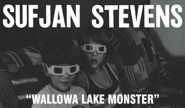 Sufjan Stevens – 'Wallowa Lake Monster'