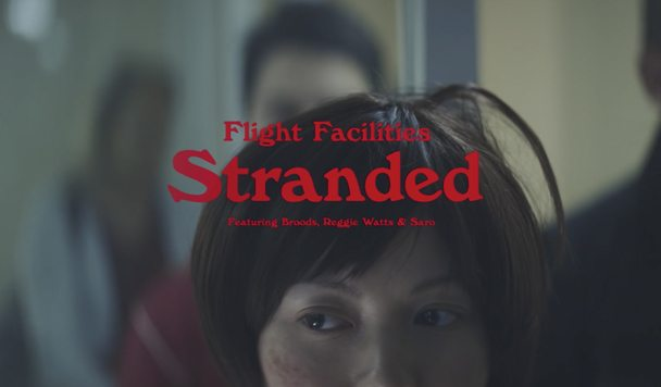 Flight Facilities – 'Stranded' (ft. Broods, Reggie Watts & Saro)