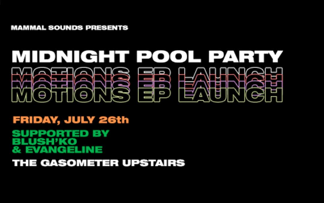 Midnight Pool Party Take Their MOTIONS EP Launch Party to Melbourne!