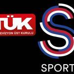 RTÜK S Sport'a sınırlı yayın durdurma cezası verdi