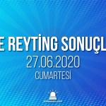 27 Haziran 2020 Cumartesi reyting sonuçları