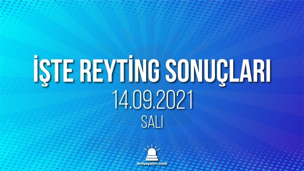 14 Eylül 2021 Salı reyting sonuçları