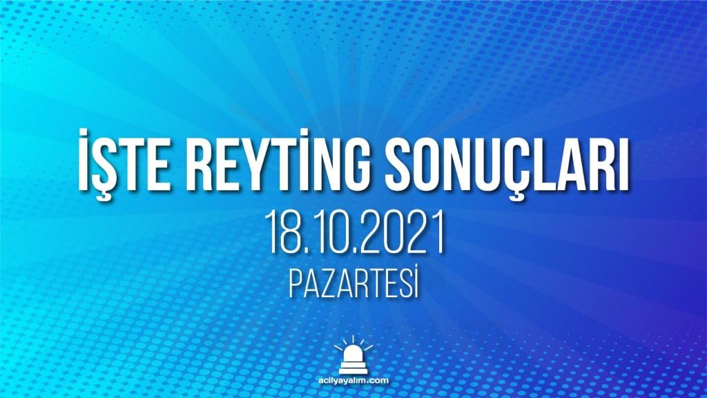 18 Ekim 2021 Pazartesi reyting sonuçları