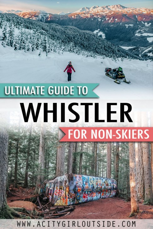 Ultimate Guide to Whistler for Non-Skiers