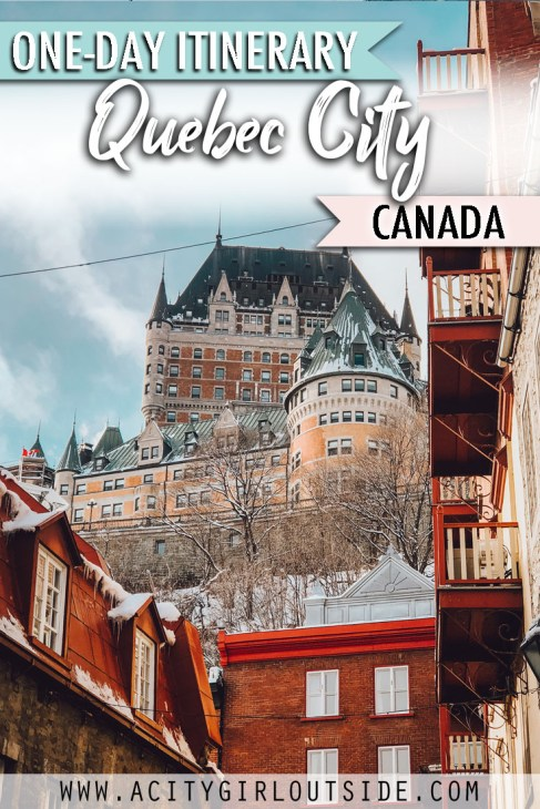 One Day In Quebec City Itinerary