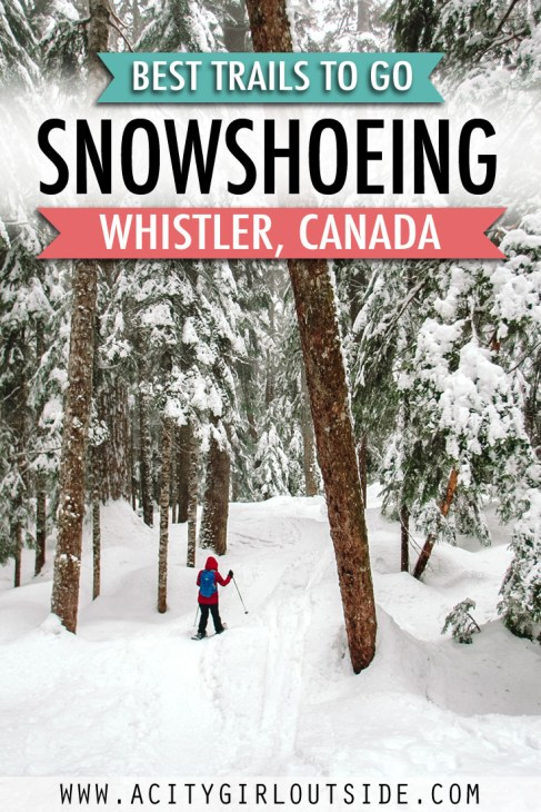 Best Trails To Go Snowshoeing In Whistler, Canada