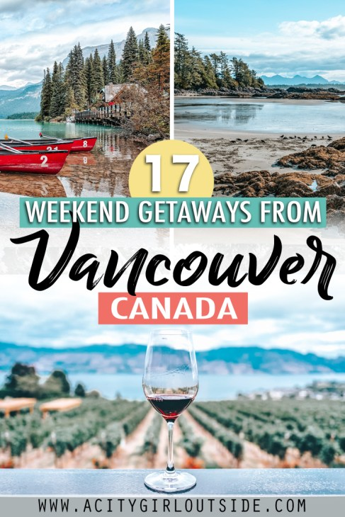 17 Weekend Getaways From Vancouver, Canada