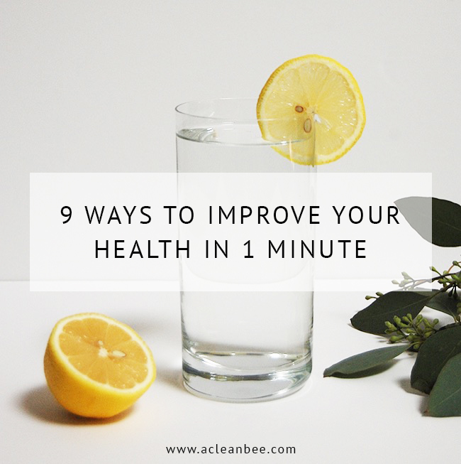 9 simple ways to improve your health in 1 minute or less