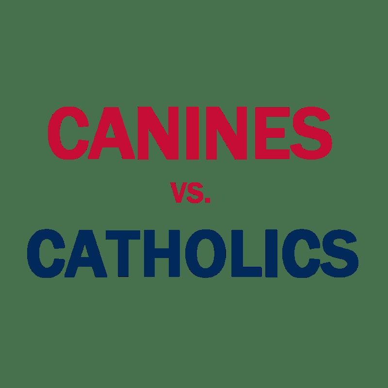 Canines vs. Catholics