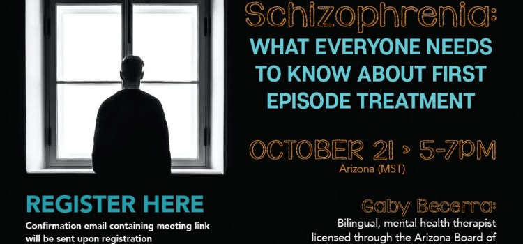 Changing the Course of Schizophrenia: What Everyone Needs to Know about First Episode Treatment