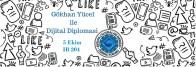 Gökhan Yücel ile Dijital Diplomasi
