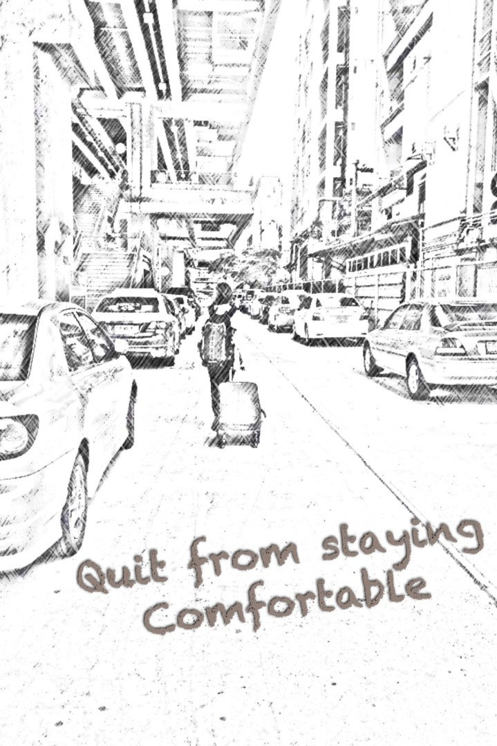Quit from Staying Comfortable