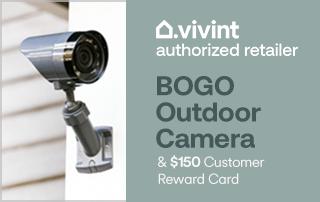 BOGO Outdoor Camera and $150 Customer Reward Card