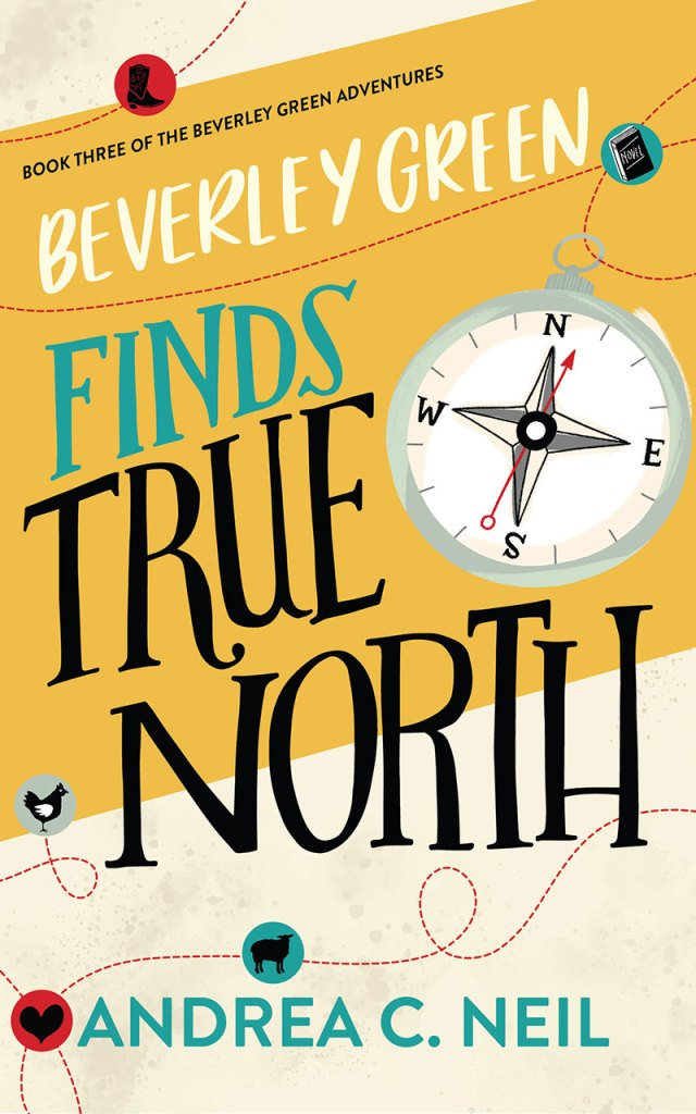 Beverley Green Finds True North by Andrea C. Neil