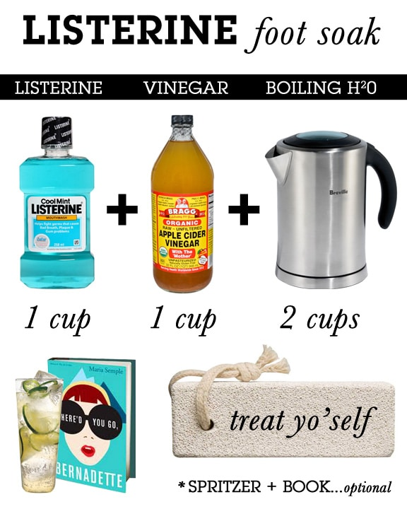 Soak your feet in Listerine and vinegar to exfoliate.