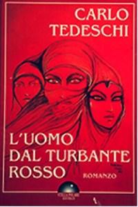 Romanzo scritto da Carlo Tedeschi L'Uomo dal turbante rosso