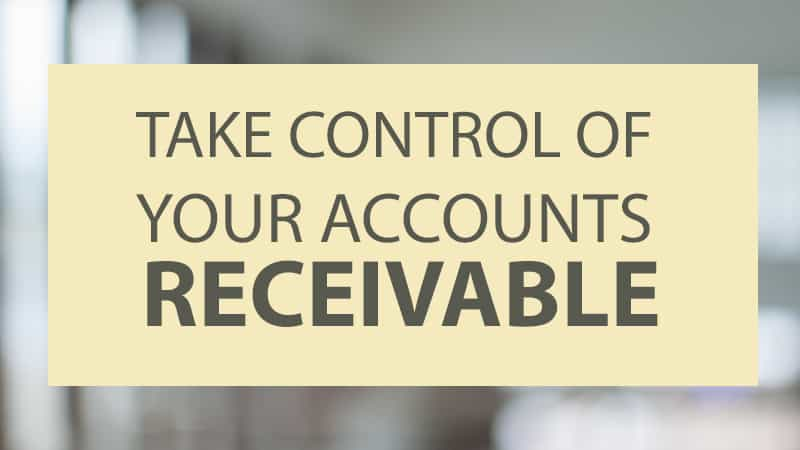 Webinar: Take Control of Your Accounts Receivable