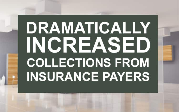 Dramatically Increased Collections from Insurance Payers