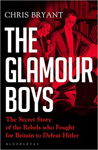 The Glamour Boys by Chris Bryant review – the rebels who fought for Britain