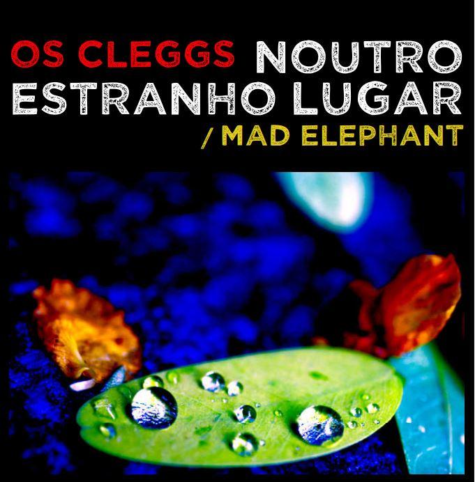 """Os Cleggs lançam clipe do single """"Noutro estranho lugar"""""""