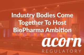 Acorn Regulatory - Industry Bodies Come Together To Host BioPharma Ambition Conference in Dublin