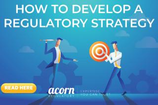 Regulatory Strategy Development - An Overview - Acorn Regulatory