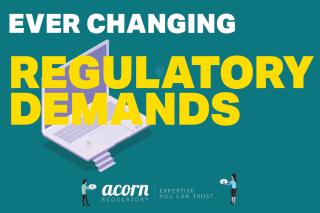 Ever Changing Regulatory Demands
