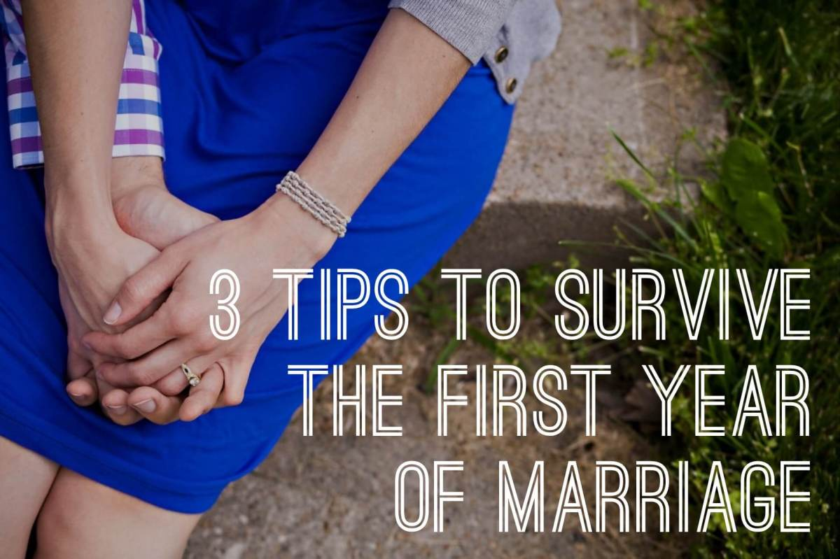 Three Tips to Survive the First Year of Marriage | Newlywed Advice