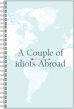 a couple of idiots abroad notebook and journal