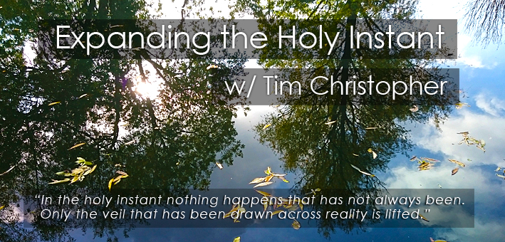 expanding the holy instant with tim christopher