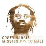 Corey Harris Mississippi to Mali