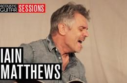 Acoustic Guitar Sessions Presents Iain Matthews