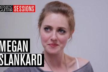 Acoustic Guitar Sessions Presents Megan Slankard