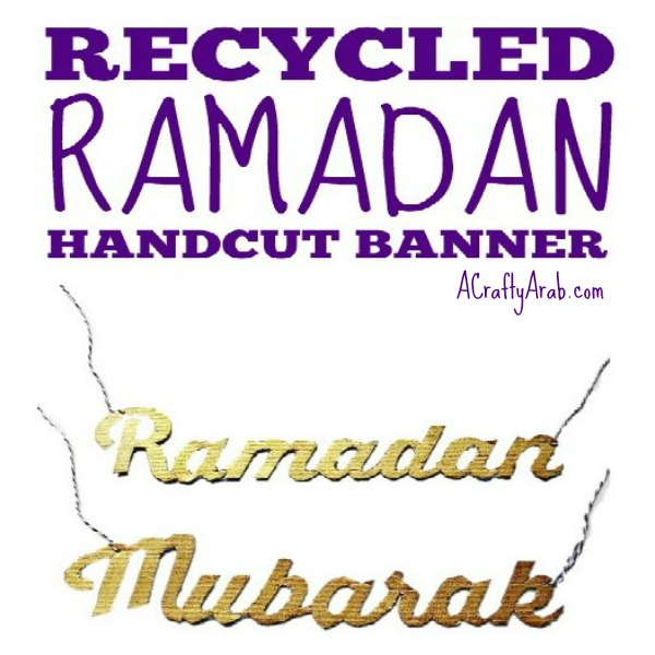 Ramadan crafts, banner, recycle